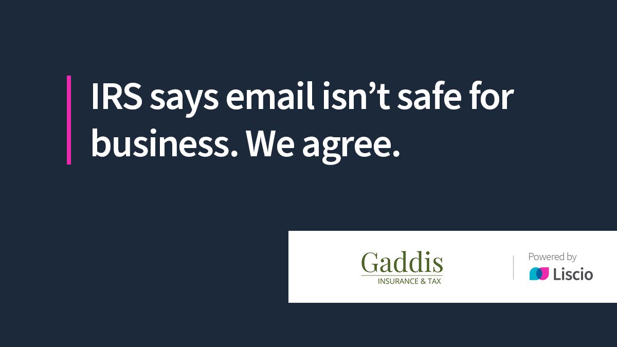 Text over blue background. IRS says email isn't safe for business. We agree.
